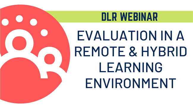 Evaluation in a Remote & Hybrid Learning Environment